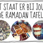 Ramadan inspiratie – wat staat er bij jou op de Iftar tafel?